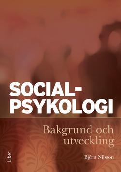 Socialpsykologi : bakgrund och utveckling av Björn Nilsson