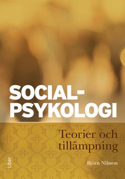 Socialpsykologi : teorier och tillämpning av Björn Nilsson