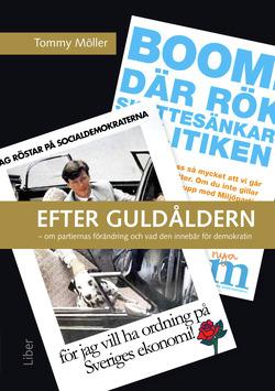 Efter guldåldern : om partiernas förändring och vad den innebär för demokratin av Tommy Möller