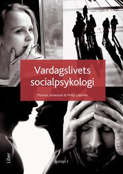 Vardagslivets socialpsykologi av Thomas Johansson