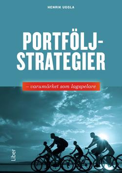 Portföljstrategier : varumärket som lagspelare av Henrik Uggla