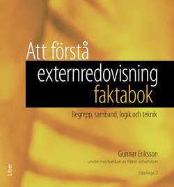 Att förstå externredovisning - faktabok : begrepp, samband, logik och teknik av Gunnar Eriksson