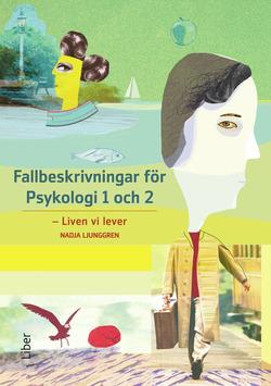 Fallbeskrivningar för Psykologi 1 och 2 av Nadja Ljunggren
