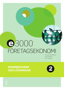 E3000 Företagsekonomi 2 Kommentarer och lösningar av Jan-Olof Andersson