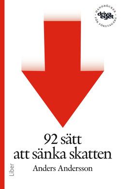Driva eget : 92 sätt att sänka skatten av Anders Andersson