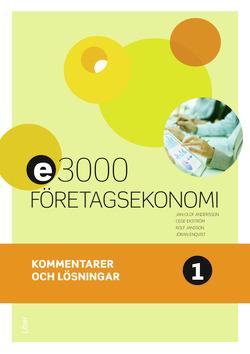 E3000 Företagsekonomi 1 Kommentarer och lösningar av Jan-Olof Andersson