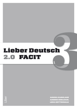 Lieber Deutsch 3 2.0 Facit av Annika Karnland