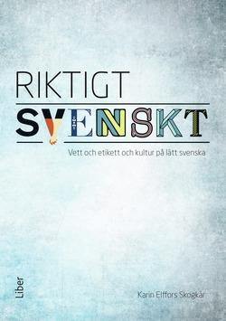 Riktigt svenskt - vett och etikett och kultur på lätt svenska, 5-pack - Bredvidläsningslitteratur för sfi av Karin Elffors Skogkär