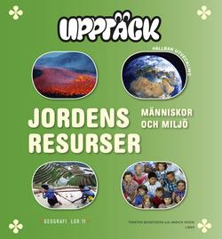 Upptäck Jordens resurser - Människor och miljö av Torsten Bengtsson