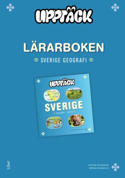 Upptäck Sverige Geografi Lärarhandledning av Torsten Bengtsson