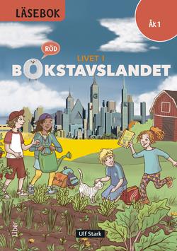 Livet i Bokstavslandet Läsebok åk 1 nivå röd av Ulf Stark