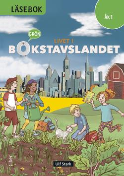 Livet i Bokstavslandet Läsebok åk 1 nivå grön av Ulf Stark