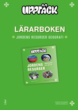 Upptäck Jordens resurser - Människor och miljö Lärarbok av Torsten Bengtsson