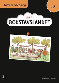 Livet i Bokstavslandet Lärarhandledning åk 2 av Ulf Stark