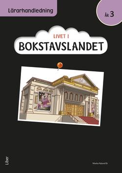 Livet i Bokstavslandet Lärarhandledning åk 3 av Ulf Stark