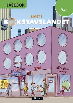 Livet i Bokstavslandet Läsebok åk 3 nivå grön av Ulf Stark