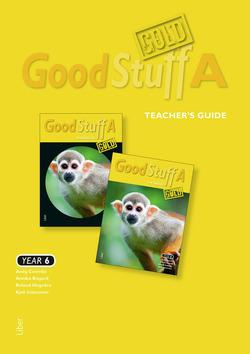 Good Stuff GOLD A Teacher's Guide - Engelska åk 6 av Andy Coombs