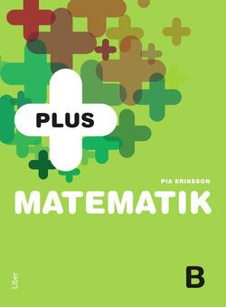 PLUS Matematik B av Pia Eriksson