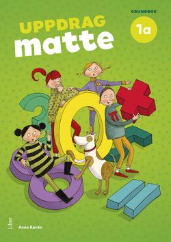 Uppdrag Matte 1A Grundbok av Anna Kavén