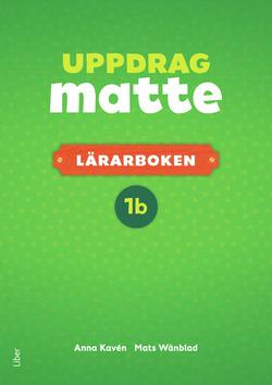 Uppdrag Matte 1B Lärarbok av Anna Kavén