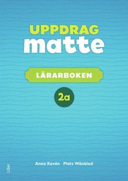 Uppdrag Matte 2A Lärarbok av Anna Kavén