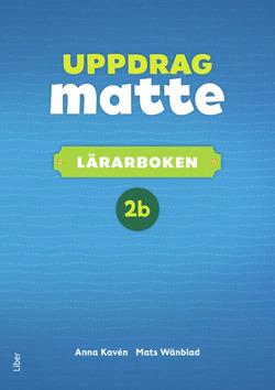 Uppdrag Matte 2B Lärarbok av Anna Kavén