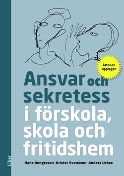 Ansvar och sekretess - i förskola, skola och fritidshem av Hans Bengtsson