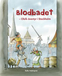 Blodbadet - Olofs äventyr i Stockholm av Kalle Holmqvist
