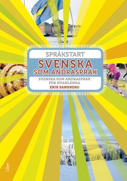 Språkstart Svenska som andraspråk - Svenska som andraspråk för nyanlända av Annica Hedin
