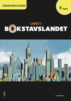 Livet i Bokstavslandet Lärarhandledning förskoleklass av Ulf Stark