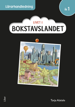 Livet i Bokstavslandet Lärarhandledning åk 1 av Ulf Stark