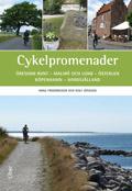 Cykelpromenader : Öresund runt - Malmö och Lund - Österlen - Köpenhamn - Nordsjälland av Anna Fredriksson