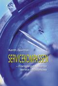 Servicekompassen : framgångsfaktorer för service i mästarklass av Kenth Åkerman