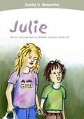 Julie : om att växa upp med en förälder som inte räcker till av Gunilla O. Wahlström